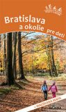 Bratislava a okolie pre deti - Daniel Kollár, ...