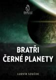 Bratři černé planety - Ludvík Souček