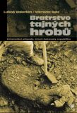 Bratrstvo tajných hrobů - Viktorín Šulc, ...