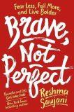 Brave, Not Perfect - Saujani Reshma