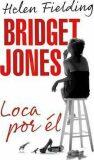 Bridget Jones: Loca Por el - Helen Fielding