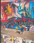 Brighton Graffiti - Stuart Bagshaw, David Oates
