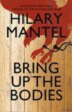 Bring Up the Bodies - Hilary Mantelová