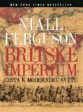 Britské impérium - Niall Ferguson
