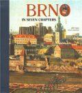 Brno in Seven Chapters - Jiří Čejka,  Dana Olivová