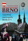 Tajemná metropole Moravy - Brno - Vojtěch Fišer