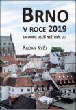 Brno v roce 2019 za dobu delší než tisíc let - Radan Květ