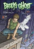 Brody´s Ghost: Volume 3 - Mark Crilley