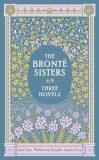 Bronte Sisters: Three Novels, - Emily Brontëová, ...