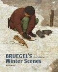 Bruegel's Winter Scenes: Historians and Art Historians in Dialogue - Tine Luk Meganck, ...