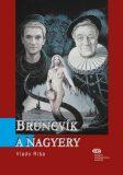 Bruncvík a nagyery - Vládo Ríša