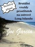 Brutální vraždy prostitutek na ostrově Long Islandu - Joe Garcia