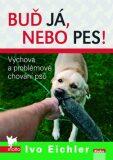 Buď já nebo pes - Ivo Eichler