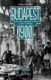 Budapešť 1900 - John Lukacs