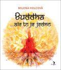 Buddha...ale to je jedno - Milena Holcová