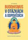 Buddhismus v otázkách a odpovědích - Vít Kuntoš