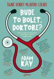 Bude to bolet, doktore? - Adam Kay