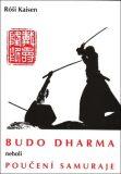Budodharma neboli Poučení samuraje - Róši Kaisen