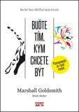 Buďte tím, kým chcete být - Marshall Goldsmith, ...