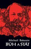 Bůh a stát - Michail Bakunin