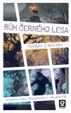 Bůh Černého lesa - Hana Fruhwirtová, ...