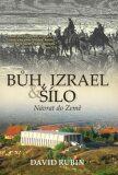 Bůh, Izrael a Šílo - Návrat do Země - David Rubin