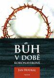 Bůh v době koronavirové - Jan Houkal