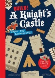 Build! A Knight's Castle - A castle siege to press out and build - Annalie Seaman, ...