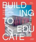 Building to Educate: School Architecture & Design - Sibylle Kramer