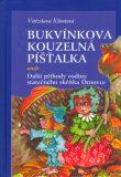 Bukvínkova kouzelná píšťalka - Vítězslava Klimtová