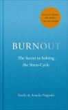 Burnout: The secret to solving the stress cycle - Emily Nagoski, Amelia Nagoski