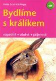 Bydlíme s králíkem - nápaditě, útulně, příjemně - Heike Schmidt-Rögerová