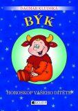 Býk Horoskop vašeho dítěte - Dagmar Kludská