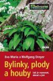 Bylinky, plody a houby - Maria Eva, Dreyerovi Wolfgang