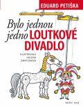 Bylo jednou jedno loutkové divadlo - Helena Zmatlíková, ...
