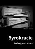 Byrokracie - Ludwig von Mises