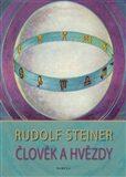 Člověk a hvězdy – Planety a zvířetníková korespondence v člověku - Rudolf Steiner