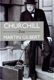 Churchill - Život - Martin Gilbert