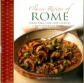Classic Recipes of Rome: Traditional Food and Cooking in 25 Authentic Dishes - Valentina Harris