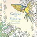 Colour Me Mindful: Tropical - Anastasia Catris