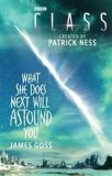 Class: What She Does Next Will Astound You - James Goss