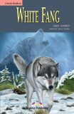 Classic Readers 1 White Fang - Reader - Charles Dickens