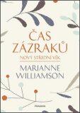 Čas zázraků - Marianne Williamson