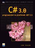C# 3.0 PROGRAMOVÁNÍ NA PLATFORMĚ.NET 3.5 - Ján Hanák