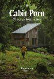 Cabin Porn Chaty na konci světa - Zach Klein