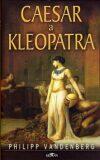 Caesar a Kleopatra - Philipp Vandenberg