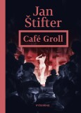 Café Groll - Jan Štifter