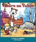 Calvin a Hobbes Vzhůru na Yukon - Bill Watterson