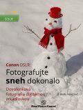 Canon DSLR: Fotografujte sneh dokonalo - B. Bono Novosad