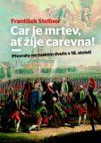 Car je mrtev, ať žije carevna! - František Stellner
